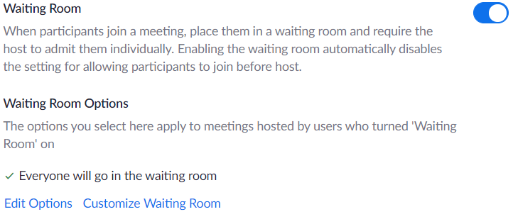 Zoom waiting room setting found within your Zoom meeting settings.  This should be the first setting listed.